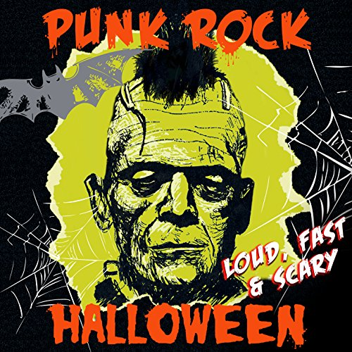 Punk Rock Halloween - Loud, Fast & -