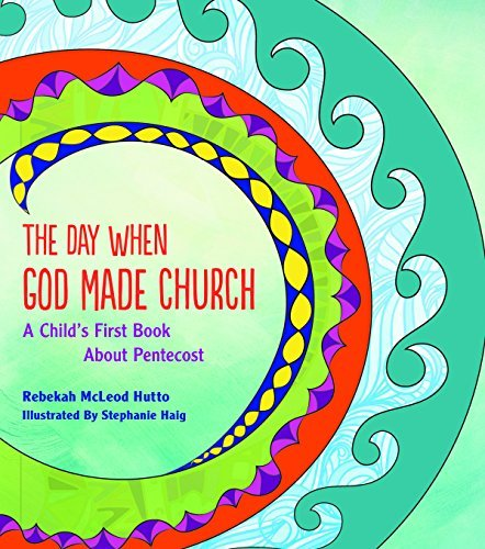 The Day When God Made Church: Rebekah McLeod Hutto: 9781612615646 ...