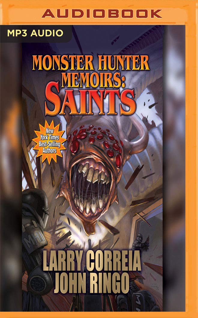 Monster Hunter Memoirs Saints Larry Correia John Ringo Oliver