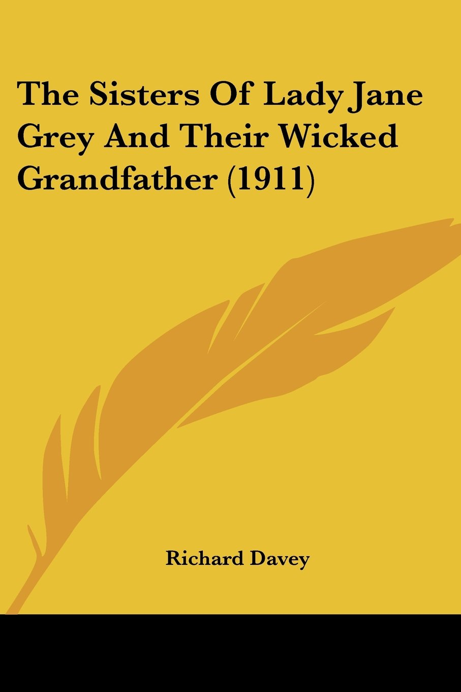 The Sisters Of Lady Jane Grey And Their Wicked Grandfather (1911) ePub fb2 ebook