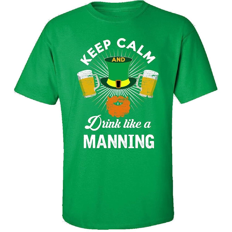St Patricks Day Keep Calm Drink Like A Manning Irish - Adult Shirt