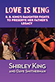 Love Is King: B. B. King's Daughter Fights to Preserve Her Father's Legacy
