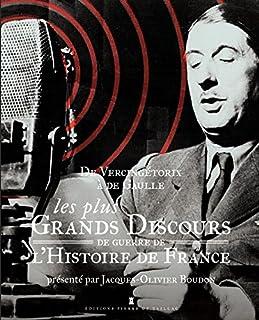 De Vercingétorix à de Gaulle : les plus grands discours de guerre de l'histoire de France, Boudon, Jacques-Olivier (Ed.)