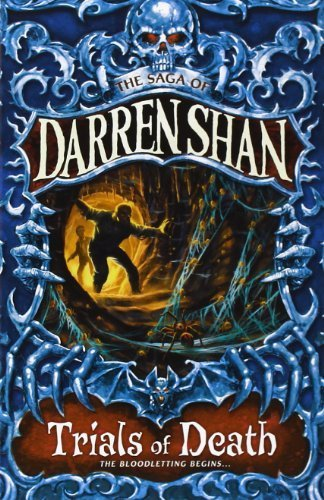 Trials of Death (The Saga of Darren Shan, Book 5) by Darren Shan (2009-02-05)