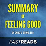 Summary of Feeling Good: by David D. Burns, M.D.: Includes Key Takeaways & Analysis | FastReads