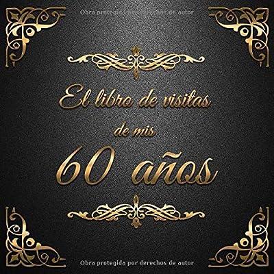 El Libro de Visitas de mis 60 años: Feliz 60 Cumpleaños - El ...