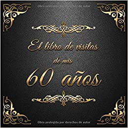 Amazon.com: El Libro de Visitas de mis 60 años: Feliz 60 ...