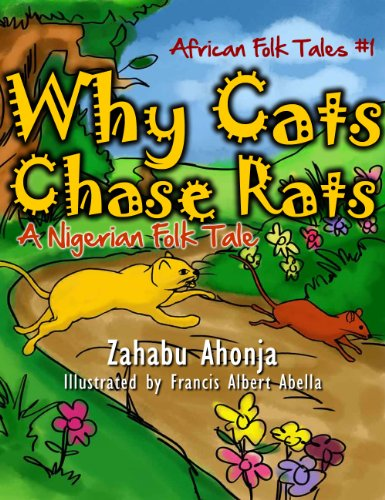 Why Cats Chase Rats - A Nigerian Folk Tale (African FolkTales #1) (African Folk Tales)