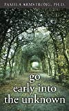img - for go early into the unknown book / textbook / text book