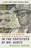 Book cover for In the Footsteps of Mr. Kurtz: Living on the Brink of Disaster in Mobutu's Congo