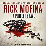 A Perfect Grave: Jason Wade Series, Book 3 | Rick Mofina