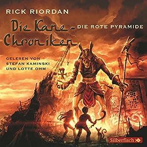 Die rote Pyramide (Die Kane-Chroniken 1) Hörbuch