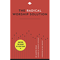 The Radical Worship Solution: Igniting the Heart of Your Team book cover