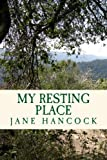My Resting Place, Jane Hancock, 1491006315