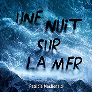 Une nuit, sur la mer | Livre audio