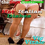 Hot Italian Dishes...the Saga Continues: Motorhome Ménage à trois | Vic Vitale