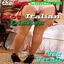 Hot Italian Dishes...the Saga Continues: Motorhome Ménage à trois Audiobook by Vic Vitale Narrated by Art Stone