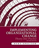 Implementing Organizational Change 9780136074281