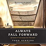 Always Fall Forward: Life Lessons I'll Never Forget from