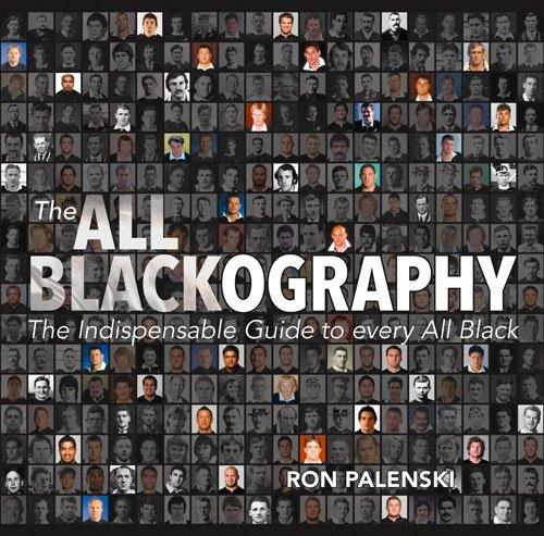 The All Blackography: The Indispensable Guide to Every All Black