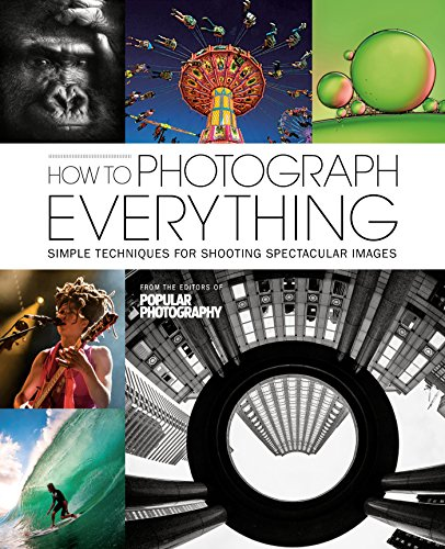 Pdf Photography How To Photograph Everything: 500 Beautiful Photos and The Skills You Need To Take Them