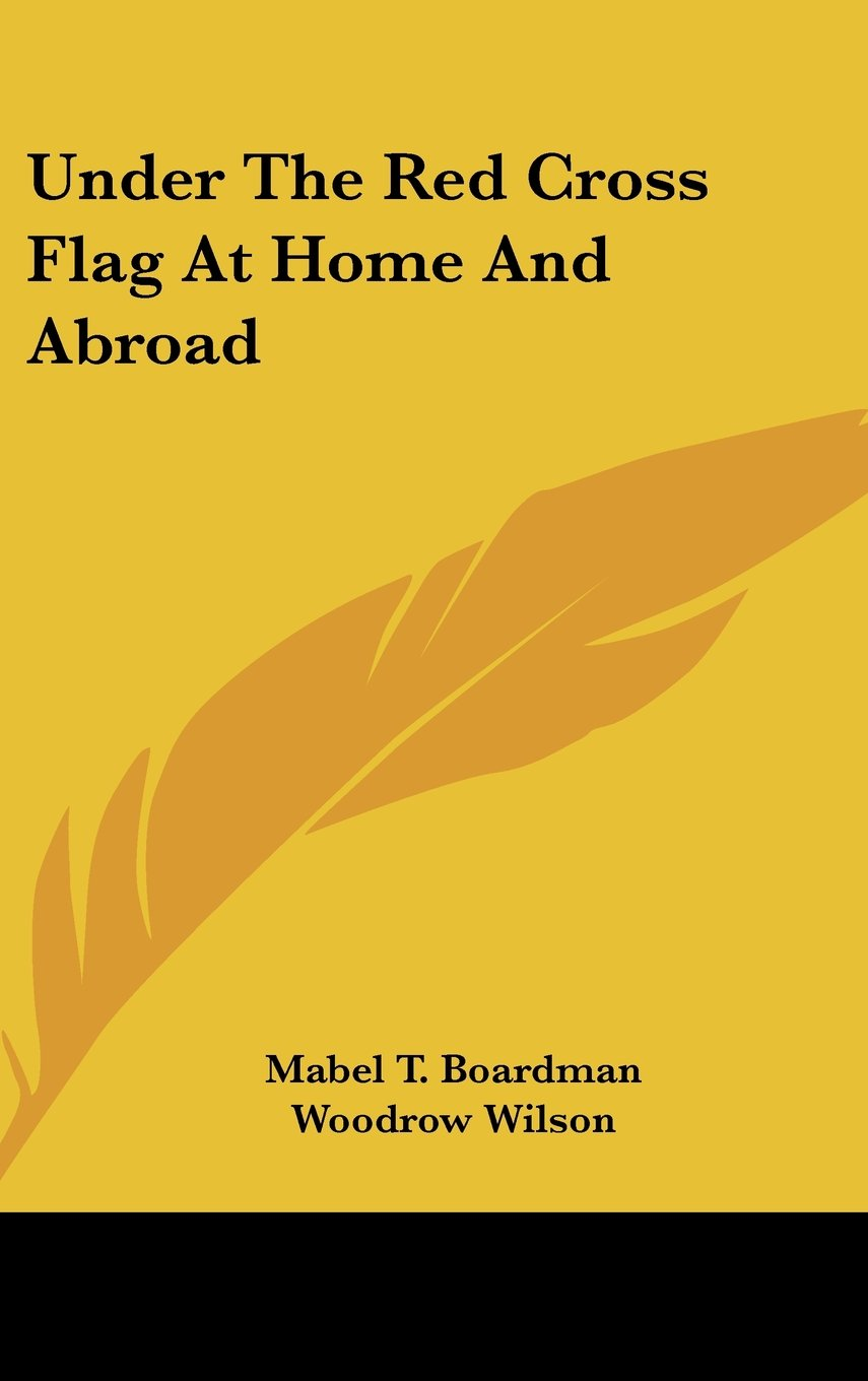Download Under The Red Cross Flag At Home And Abroad PDF