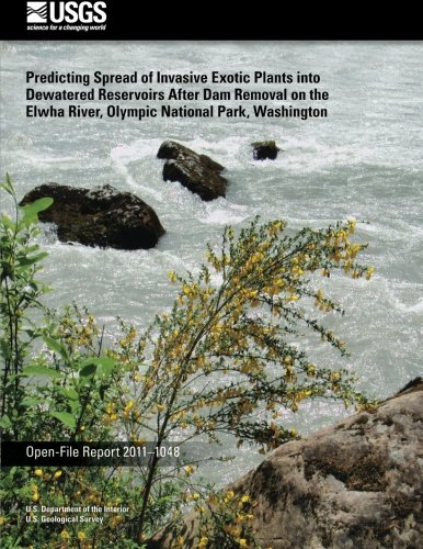 Download Predicting Spread of Invasive Exotic Plants into Dewatered Reservoirs After Dam Removal on the Elwha River, Olympic National Park, Washington PDF