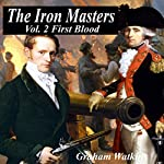 The Iron Masters Vol. 2: First Blood | Graham Watkins