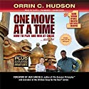 One Move at a Time: How to Play and Win at Chess...and Life Audiobook by Orrin C. Hudson Narrated by Gary J. Chambers