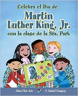 Celebra El Dia De Martin Luther King, Jr. Con La Clase De La Sra. Park por Mnica Weiss epub