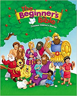 The Beginner S Bible Timeless Children S Stories Zondervan