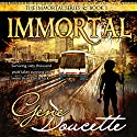 Immortal: The Immortal Series, Book 1 Audiobook by Gene Doucette Narrated by Steve Carlson