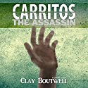 Carritos the Assassin: A Temporal Story Audiobook by Clay Boutwell Narrated by Clay Boutwell