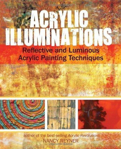 [(Acrylic Illuminations: Reflective and Luminous Acrylic Painting Techniques )] [Author: Nancy Reyner] [Jan-2014] (Nancy Acrylic)