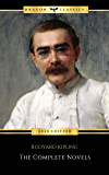 Rudyard Kipling: The Complete Novels and Stories (The Greatest Writers of All Time Book 16) (English Edition)