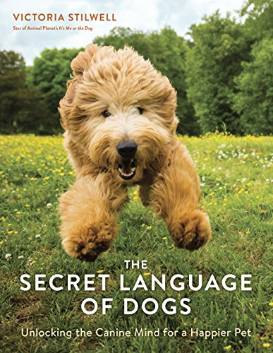 Download PDF The Secret Language of Dogs - Unlocking the Canine Mind for a Happier Pet
