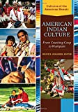 native american indian customs - American Indian Culture [2 volumes]: From Counting Coup to Wampum (Cultures of the American Mosaic)