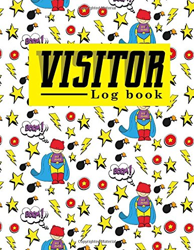 Visitor Log Book: Company Visitors Book, Visitor Sign In, Visitor Log In Sheet, Visitors Book Format, For Signing In and Out, 8.5 x 29, Cute Super Hero Cover (Visitor Log Books) (Volume 81) PDF