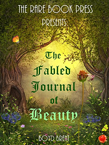 (The Fabled Journal of Beauty: The story of Beauty & The Beast as told by Beauty herself for children ages)