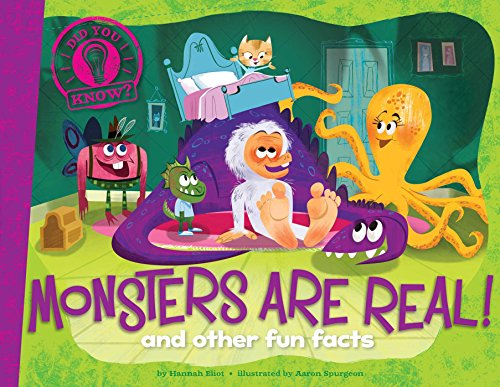 Monsters Are Real!: and other fun facts (Did You -