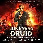 Junkyard Druid: The Colin McCool Paranormal Suspense Series, Book 1 | M.D. Massey