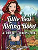Little Red Riding Hood: A Fairy Tale Coloring Book with Adorable Fantasy Characters, Enchanted Forest Animals, and Cute Nature Scenes