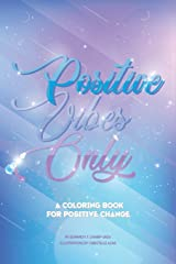 Positive Vibes Only: A coloring book for positive change Paperback