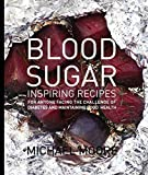 Download Blood Sugar: Inspiring Recipes for anyone facing the Challenge of Diabetes and maintaining good health in PDF ePUB Free Online