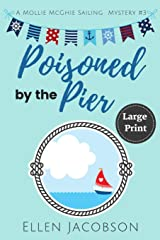 Poisoned by the Pier: Large Print Edition (A Mollie McGhie Cozy Sailing Mystery) Paperback