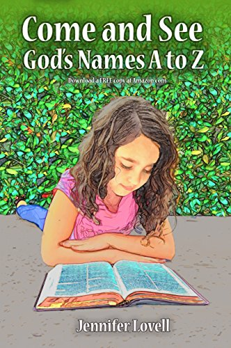 Come and See God's Names A to Z by [Lovell, Jennifer]