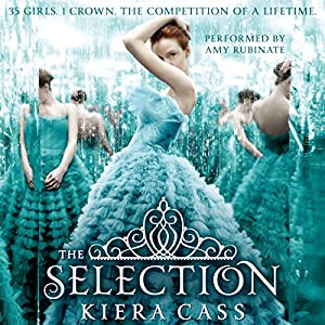 The Selection: The Selection, Book 1 Audiobook by Kiera Cass Narrated by Amy Rubinate