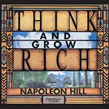 Think and Grow Rich Audiobook by Napoleon Hill Narrated by Napoleon Hill