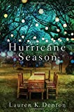 Hurricane Season: A Southern Novel of Two Sisters and the Storms They Must Weather