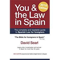 You & The Law in Spain: The Complete Readable Guide for Foreigners in Spain (English Edition)